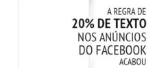 anúncio patrocinado facebook ads regra de 20% de texto no facebook acabou m45 arte